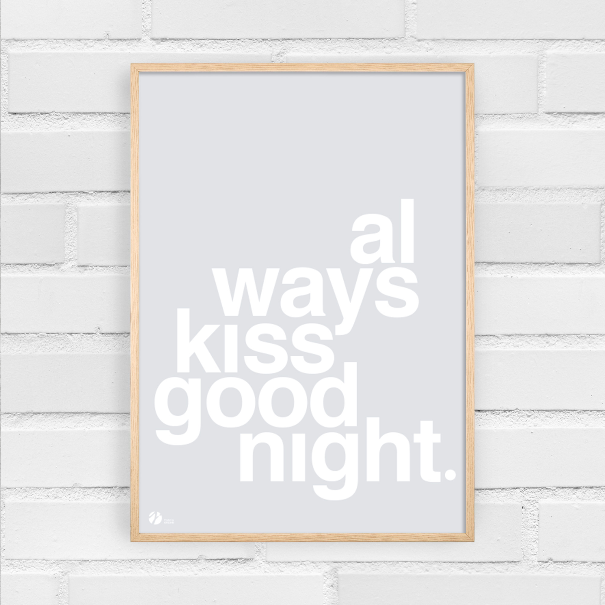 Image of   Always Kiss Goodnight - Grey