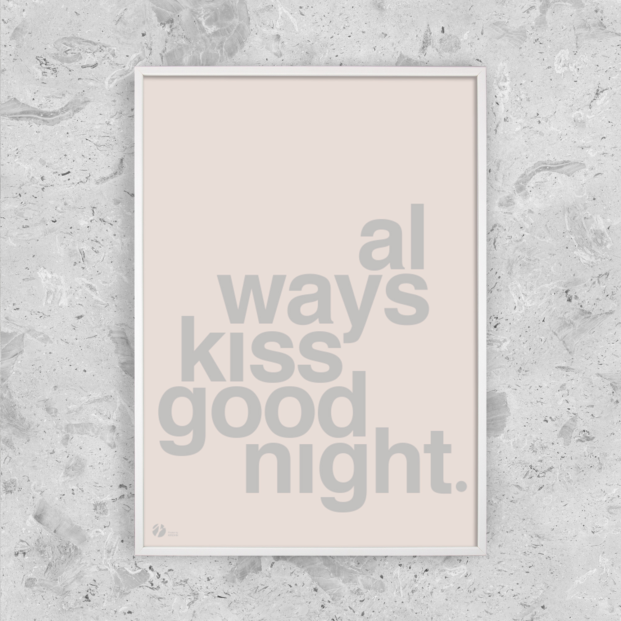 Image of   Always Kiss Goodnight - Rose