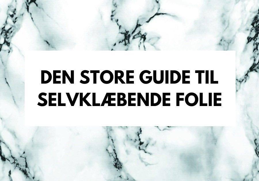 den store guide til selvklæbende folie